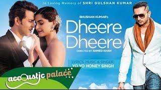 Dheere Dheere Se Meri Zindagi Acoustic - Hrithik Roshan, Sonam Kapoor & Yo Yo Honey Singh