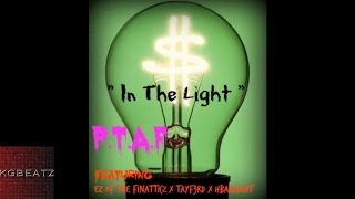 P.T.A.F ft. EZ [Finatticz], TayF3rd, HBarzDidIt - In The Light [New 2015]