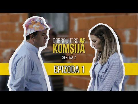 Download DOBRO JUTRO KOMŠIJA (SEZONA 2) - 1 EPIZODA