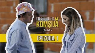 DOBRO JUTRO KOMŠIJA (SEZONA 2) - 1 EPIZODA