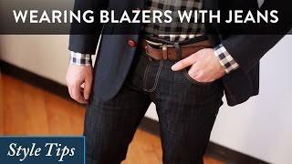 How to Wear a Blazer with Jeans - Tips for Guys