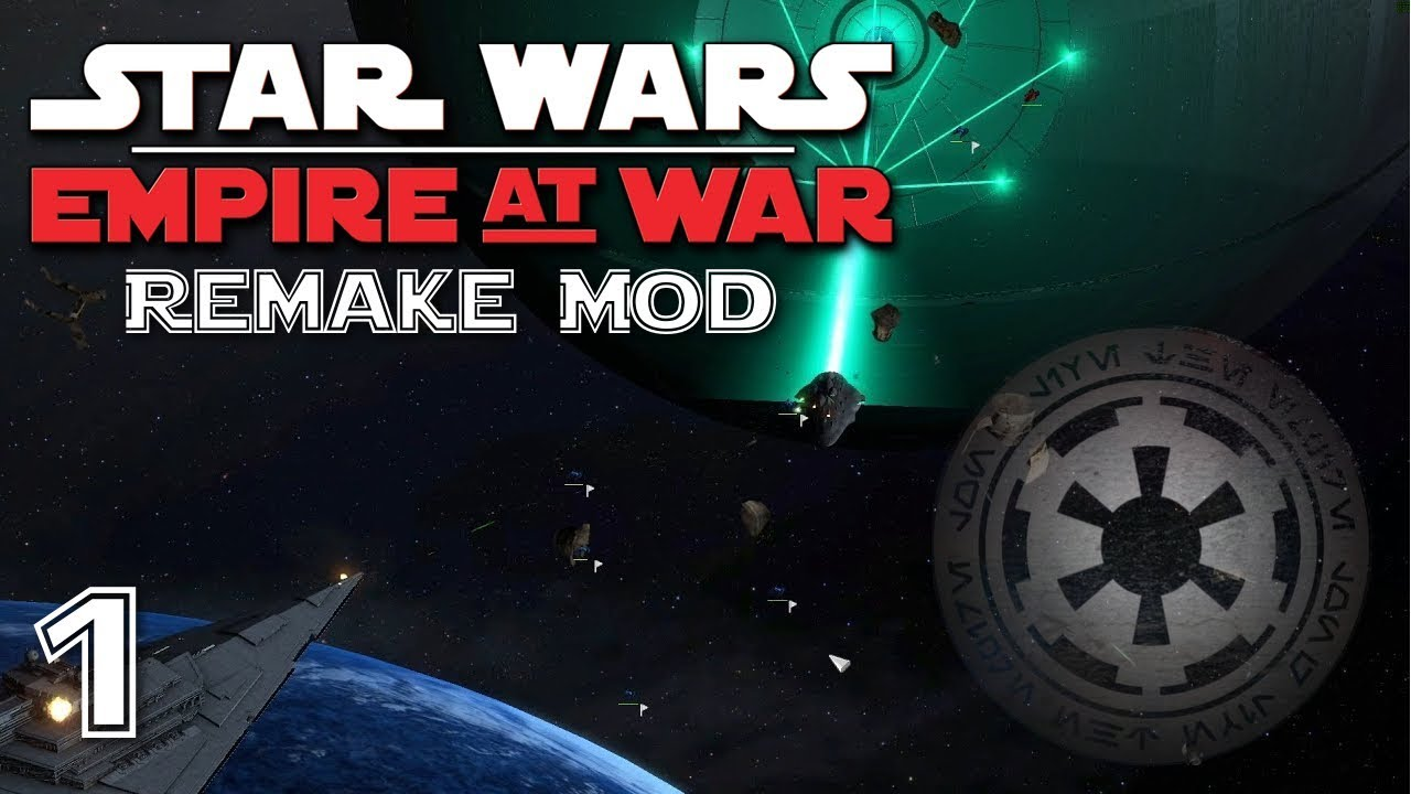Rise Of The Empire Star Wars Empire At War Remake Mod Empire Part 1 Youtube
