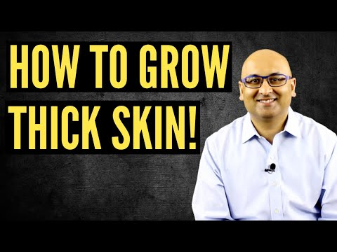 How to grow a thick skin