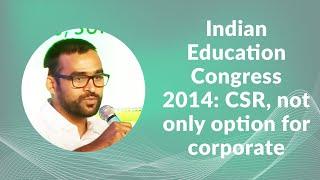Indian Education Congress 2014  CSR  not