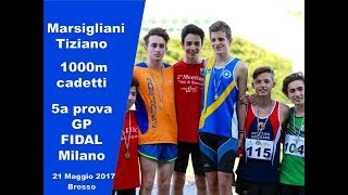 Bresso 1000m cad M  5°GP FIDAL Milano 21 Maggio 2017