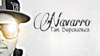 Navarro - Tan Superiores (AudioSong)