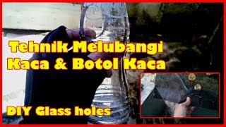 Tehnik Melubangi Botol Kaca dan Kaca (DIY Glass Holes)