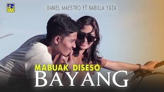 Download lagu Daniel Maestro feat Nabilla Yuza - MABUAK DISESO BAYANG [Official Music Video] Lagu Minang Terbaru