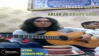 Thomas Arya - Adiak Jo Urang Lain ( Official Accoustic Video )