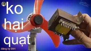 Cách thay đổi tốc độ quạt, làm giảm tốc độ quạt điện đơn giản mà không gây hại quạt