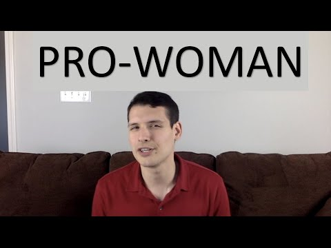 Why We Need to be Pro-Woman