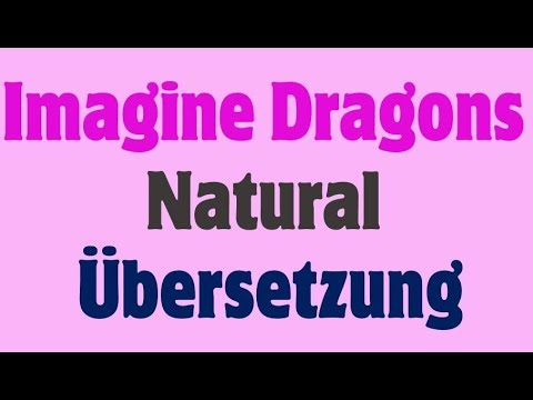 Imagine Dragons - Natural Deutsche Übersetzung