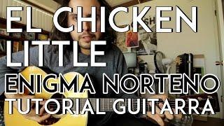 el chicken little enigma norteo tutorial acordes como tocar en guitarra
