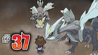 Let's Play Pokemon: White 2 - Part 37 - KYUREM