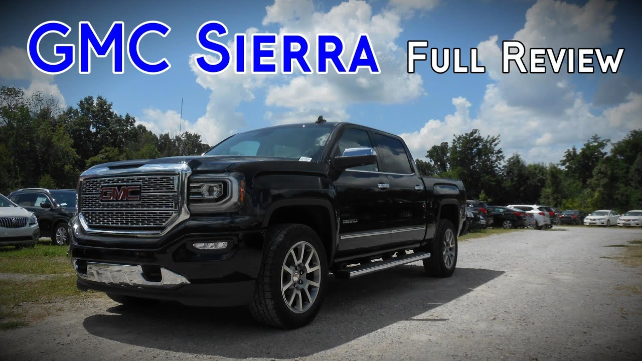 2017 gmc sierra 1500 full review base sle slt denali ultimate youtube. Black Bedroom Furniture Sets. Home Design Ideas