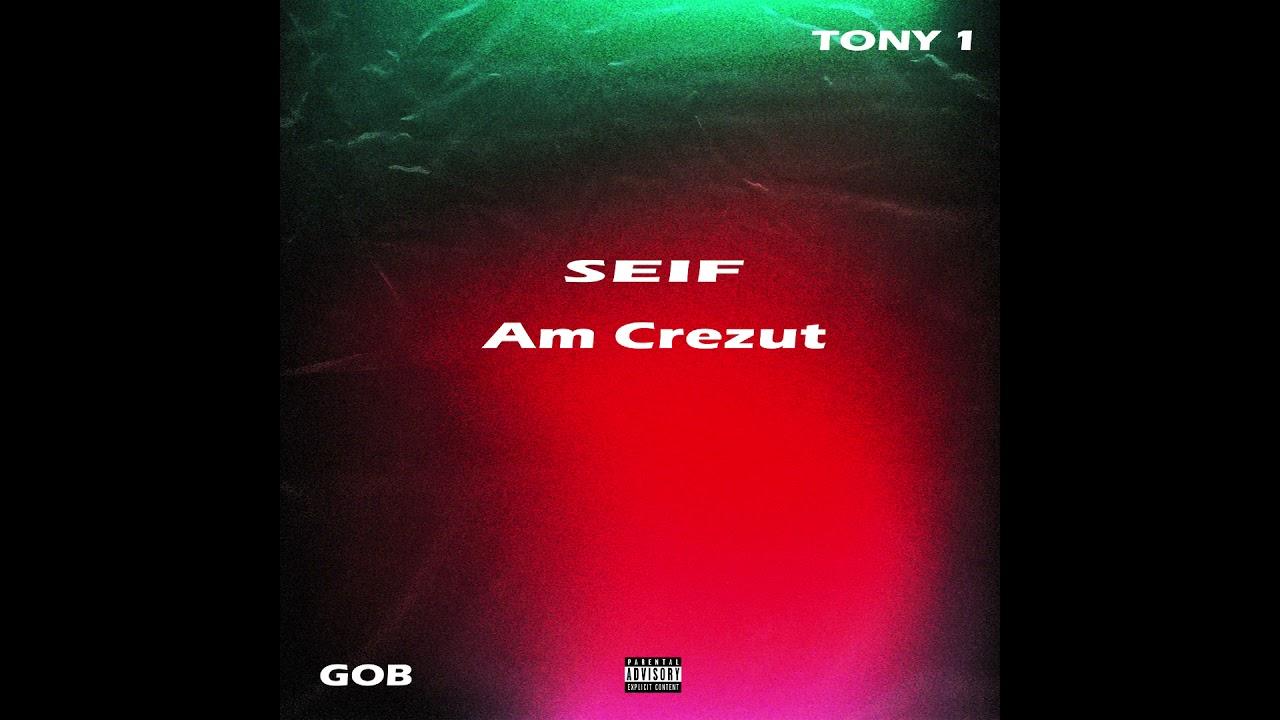 Download seif - Am Crezut (feat. GOB & TONY 1)