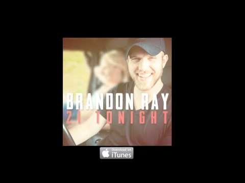 Brandon Ray- 21 Tonight (SINGLE)