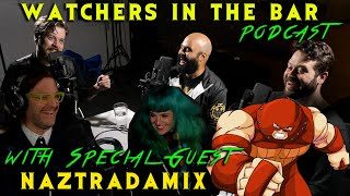 I'M THE JUGGERNAUGHT BETCH! Watchers in the Bar Podcast #50 feat. Naztradamix