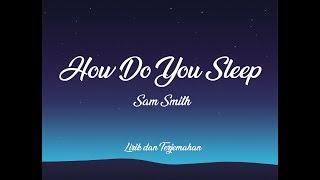 Sam Smith - How Do You Sleep (Lirik dan Terjemahan)