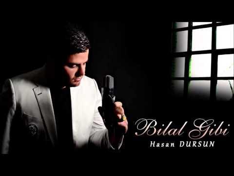 Hasan Dursun - Bilal Gibi