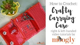How to Crochet: Crafty Carrying Case (Right Handed)