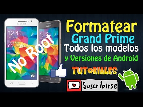 Como formatear/resetear Samsung Galaxy Grand Prime// Todas las versiones y módelos en 2016
