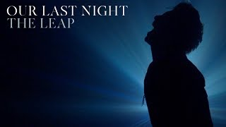 "Our Last Night - ""The Leap"" (OFFICIAL VIDEO)"