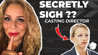 Why Casting Directors secretly cringe when actors do THIS in auditions