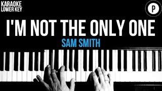 Sam Smith - I'm Not The Only One Karaoke SLOWER Acoustic Piano Instrumental Cover Lyrics LOWER KEY