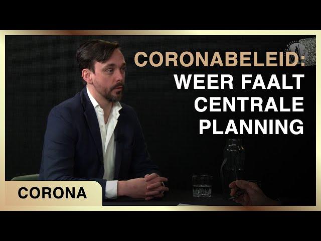 Coronabeleid: weer faalt centrale planning - Karel Beckman met Willem Cornax