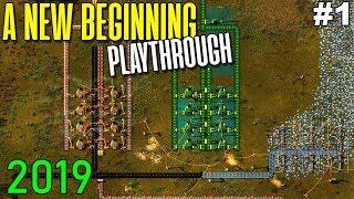 A NEW BEGINNING - FACTORIO PLAYTHROUGH 2019 #1
