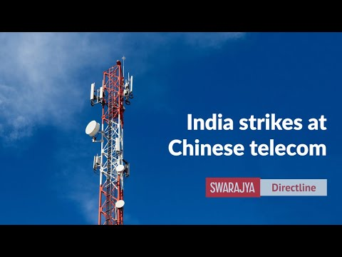 China To Pay By Losing India Telecom Business – What This Means For India's 5G Step-up