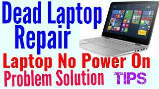Dead Laptop Repair || How To Fix Laptop NO Power on Solution Tips || Laptop Repair