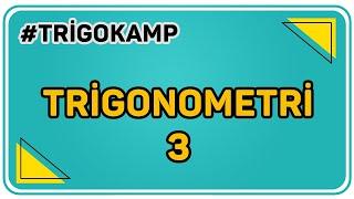 TRİGONOMETRİ 3    ŞENOL HOCA TRİGOKAMP