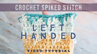 Crochet Spiked Stitch (Left Hand) Tutorial