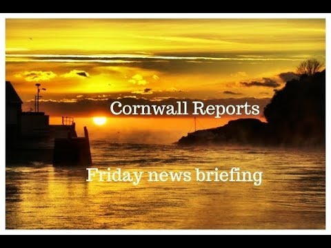 Cornwall Reports News Briefing