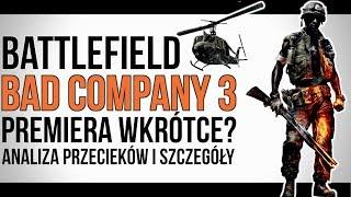 BATTLEFIELD: BAD COMPANY 3 | PREMIERA W PRZYSZŁYM ROKU? | ANALIZA