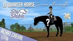 Achat d'un Quarter Horse sur mon SECOND COMPTE ! | Star Stable Online