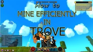TROVE (the game) how to mine quickly