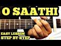 O Saathi Guitar Chords Lesson Baaghi 2 Atif Aslam Tiger Shroff Capo FuZaiL Xiddiqui mp3