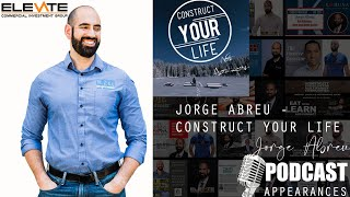 Jorge Abreu @ Construct Your Life Podcast with Austin Linney
