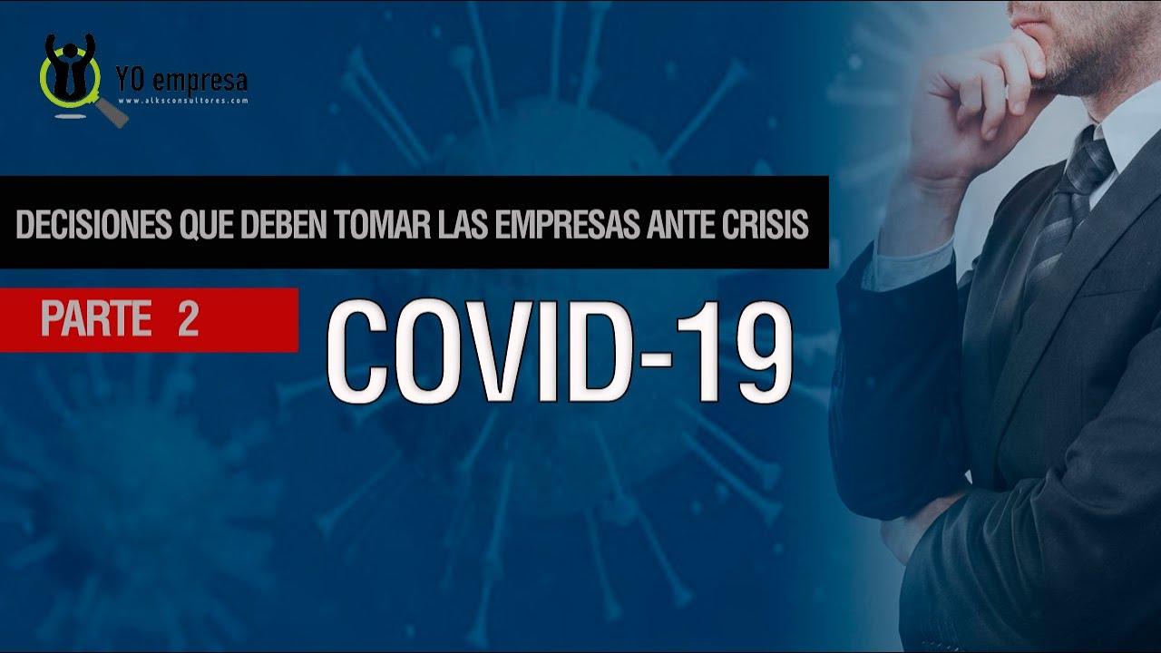 DECISIONES Gerenciales a tomar LAS EMPRESAS ante la CRISIS ECONÓMICA por Coronavirus (COVID-19)