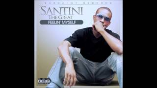 "BABY GOTTA GO-Santini The Great ""audio only"""