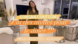 [ORGANISATION] 🤩 J'AI DES INVITÉS POUR LE DÎNER !!! Déco | Recettes | Astuces