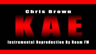 Chris Brown KAE (Instrumental Reproduction By Roam FM)