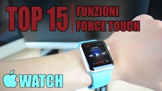 Apple Watch: Top 15 Funzioni Force Touch!