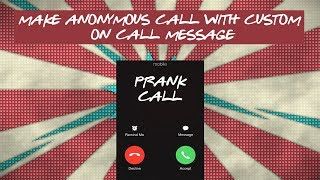 SEND FREE ANONYMOUS CALL WITH ON CALL CUSTOM MESSAGE    TUTORIAL    HINDI   