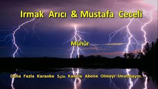 IRMAK ARICI & MUSTAFA CECELİ - MÜHÜR [ KARAOKE ] Şarkı Sözleri Resimi