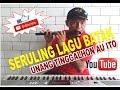 SERULING LAGU BATAK - COVER UNANG TINGGALHON AU