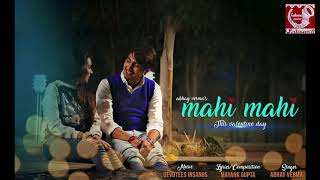 mahi mahi song by Abhay Verma Romantic Song 2018